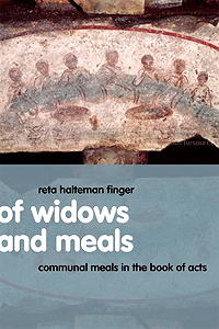 Review of Reta Halteman Finger, Of Widows and Meals: Communal Meals in the Book of Acts by David Creech