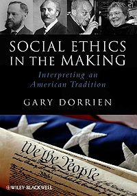 Book Review: Gary Dorrien's Social Ethics in the Making: Interpreting an American Tradition by Chuck Maynard