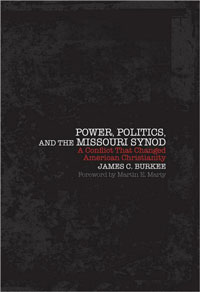 Power, Politics, and the Missouri Synod